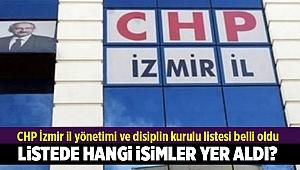 CHP İzmir il yönetimi ve disiplin kurulu listesi belli oldu