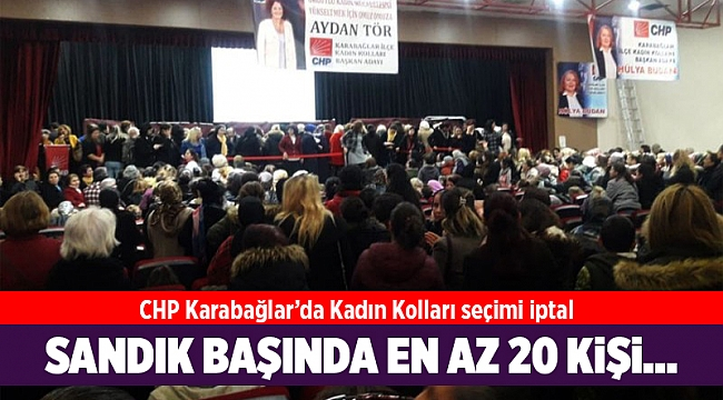 CHP Karabağlar'da Kadın Kolları seçimi iptal!