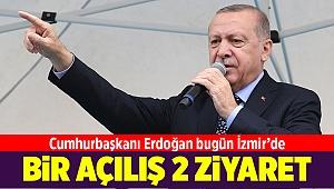 Cumhurbaşkanı Erdoğan bugün İzmir'de