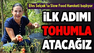 Efes Selçuk'ta Slow Food Hareketi başlıyor