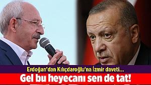 Erdoğan'dan Kılıçdaroğlu'na İzmir daveti... Gel bu heyecanı sen de tat!