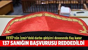FETÖ'nün İzmir'deki darbe girişimi davası istinaf duruşmasında karar çıktı