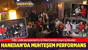 HANEDAN'DA MUHTEŞEM PERFORMANS