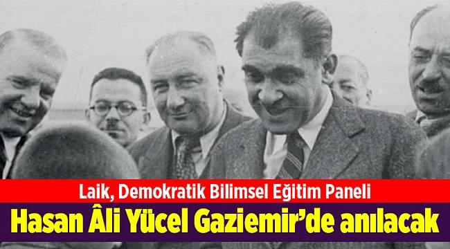 Hasan Âli Yücel Gaziemir'de anılacak
