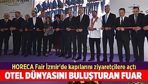 HORECA Fair İzmir'de kapılarını ziyaretçilere açtı