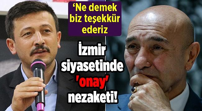 İzmir siyasetinde 'onay' nezaketi!