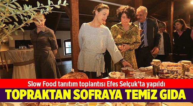 Slow Food tanıtım toplantısı Efes Selçuk'ta yapıldı