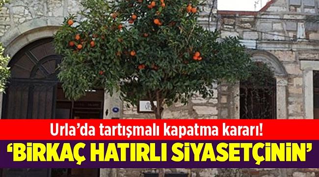 """Urla'da kapatılan 'Sanat Evi' için belediyeden açıklama""""Birkaç hatırı sayılır siyasetçinin lokali olmuştu!"""""""