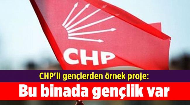 CHP'li gençlerden örnek proje: Bu binada gençlik var