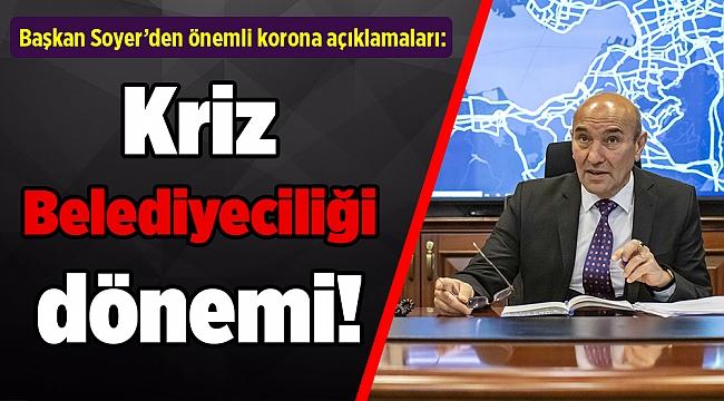 İzmir Büyükşehir kriz belediyeciliğine geçti!