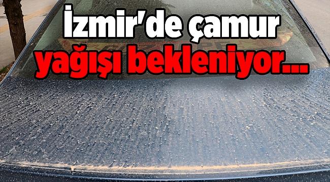 İzmir'de çamur yağışı bekleniyor...