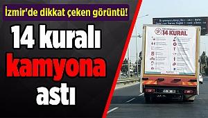 İzmir'de dikkat çeken görüntü! 14 kuralı kamyona astı