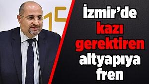 İzmir'de kazı gerektiren altyapıya fren