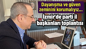İzmir'de parti il başkanları toplantısı