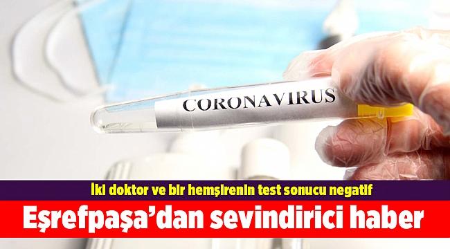 İzmir'deki 3 sağlıkçının testlerinden sevindiren haber!