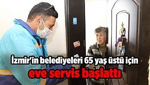 İzmir'in belediyeleri 65 yaş üstü için eve servis başlattı