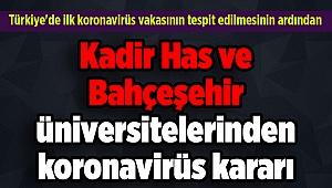 Kadir Has ve Bahçeşehir üniversitelerinden koronavirüs kararı