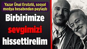 Yazar Ünal Ersözlü, sosyal medya hesabından paylaştı...