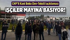 CHP'li Beko'dan Dev-Tekstil açıklaması: İşçiler mayına basıyor!