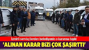 İzmirli servisçilerden belediyenin o kararına tepki!