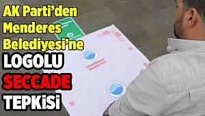 AK Partili Artcı'dan Menderes Belediyesi'ne logolu seccade tepkisi!