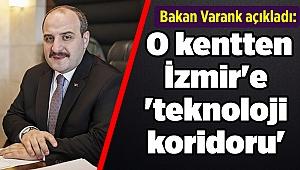 Bakan Varank açıkladı: O kentten İzmir'e 'teknoloji koridoru'