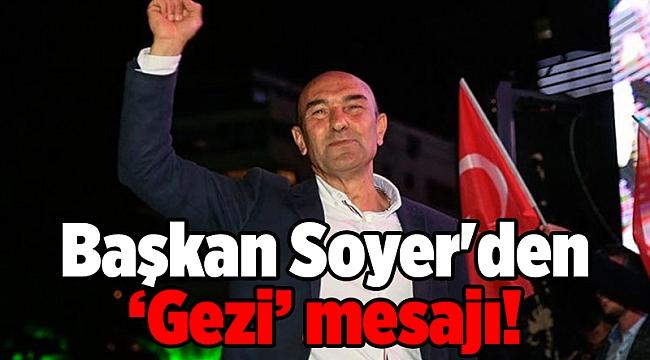 Başkan Soyer'den Gezi mesajı!