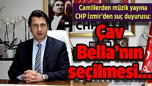 CHP İzmir'den suç duyurusu: Çav Bella'nın seçilmesi…