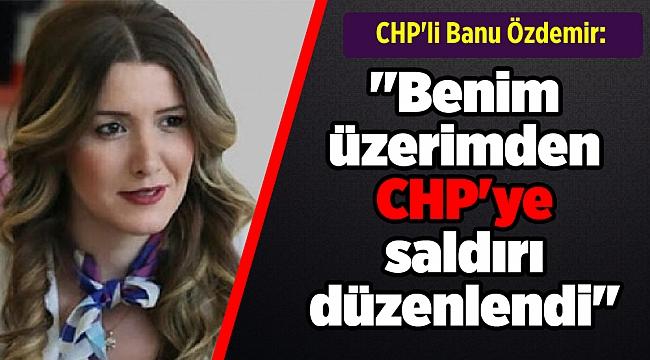 CHP'li Banu Özdemir: