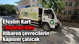 Efeslim Kart 1 Haziran'dan itibaren çevrecilerin kapısını çalacak