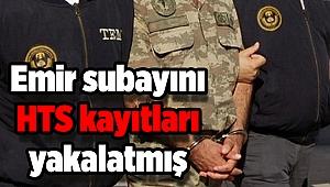 FETÖ'den gözaltına alınan emir subayını HTS kayıtları yakalatmış