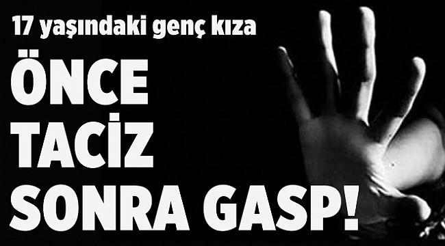 İzmir'de genç kızı taciz ettikten sonra gasbeden zanlılar tutuklandı