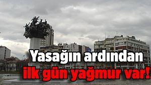 İzmir'de yasağın ardından ilk gün yağmur var!