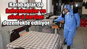 Karabağlar'da kahvehaneler ve sürücü kursları dezenfekte ediliyor