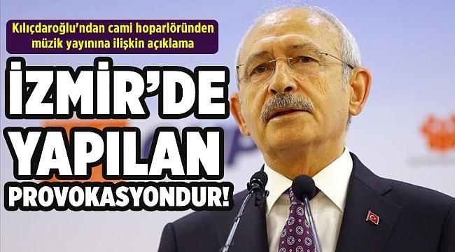 Kılıçdaroğlu'ndan cami hoparlöründen müzik yayınına ilişkin açıklama