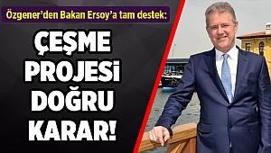 Özgener'den Bakan Ersoy'a tam destek!