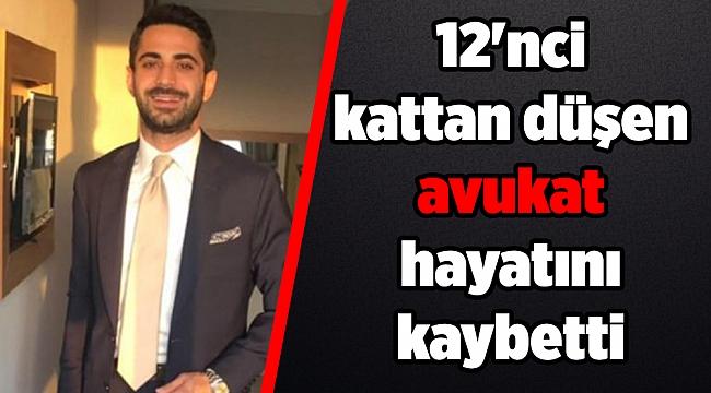 12'nci kattan düşen avukat hayatını kaybetti