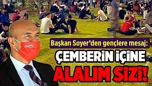 Başkan Soyer'den gençlere 'çember' çıkışı!
