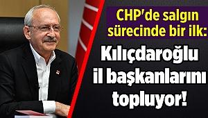 CHP'de salgın sürecinde bir ilk: Kılıçdaroğlu'ndan il başkanları zirvesi!
