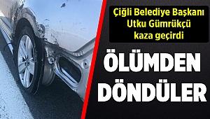 Çiğli Belediye Başkanı Utku Gümrükçü kaza geçirdi