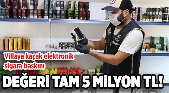 Değeri 5 milyon TL! Villaya kaçak elektronik sigara baskını