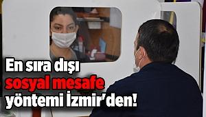 En sıra dışı sosyal mesafe yöntemi İzmir'den!