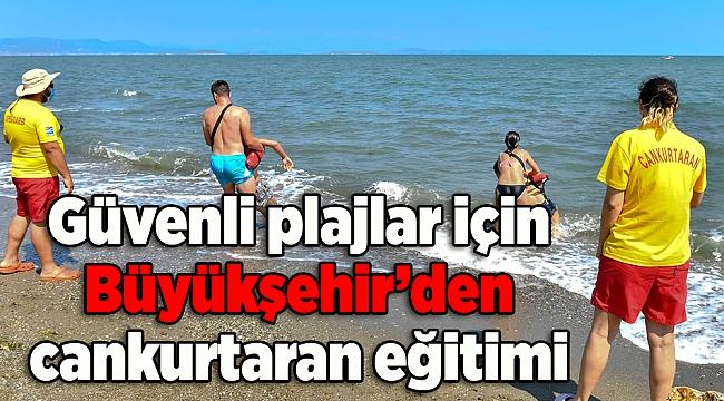Güvenli plajlar için Büyükşehir'den cankurtaran eğitimi