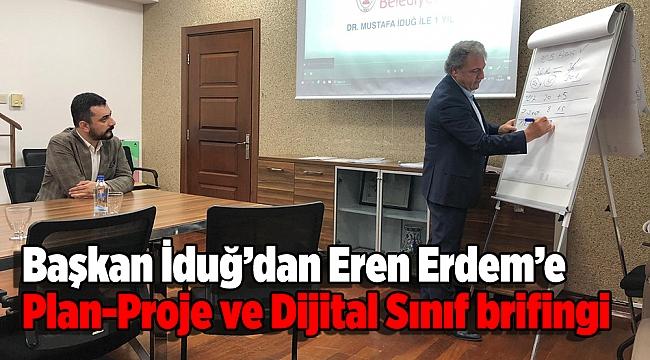 İduğ'dan Eren Erdem'e Plan proje brifingi