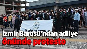 İzmir Barosu'ndan adliye önünde protesto
