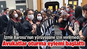 İzmir Barosu'nun yürüyüşüne izin verilmedi, avukatlar oturma eylemi başlattı