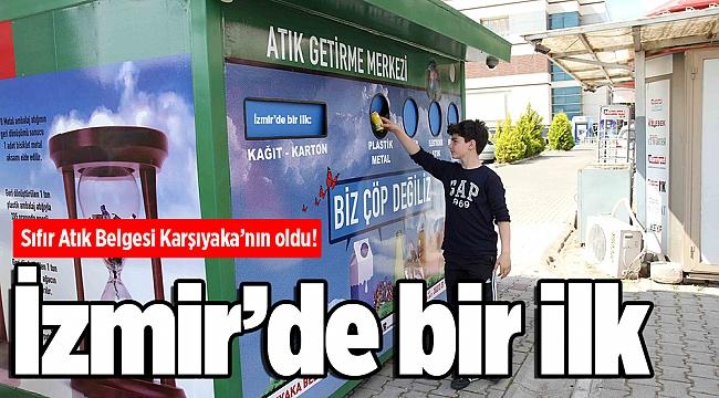 İzmir'de bir ilk: Sıfır Atık Belgesi Karşıyaka'nın oldu!
