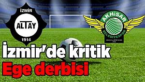 İzmir'de kritik Ege derbisi