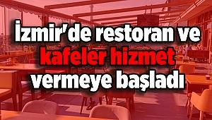 İzmir'de restoran ve kafeler hizmet vermeye başladı