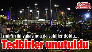 İzmir'in iki yakasında da sahiller doldu, tedbirler unutuldu